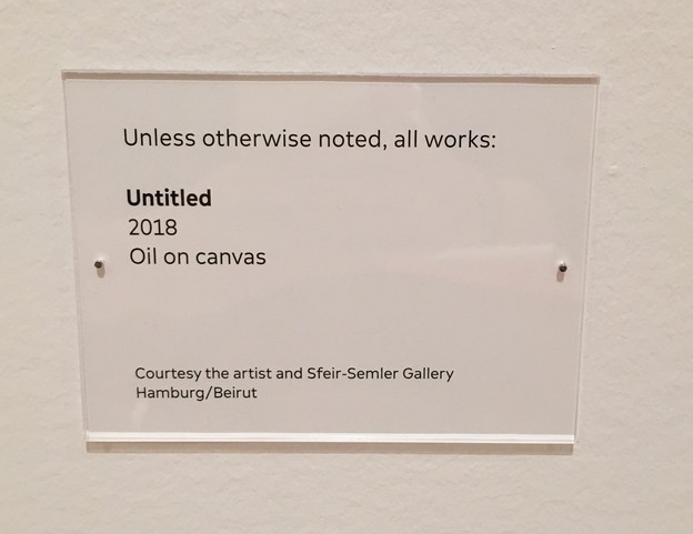 Museum plaque that reads: unless otherwise noted, all works: untitled, 2018, oil